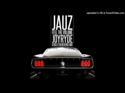 Jauz - Feel The Volume [Joyryde 'Stick It In Reverse' Mix] (W/\VE Edit)