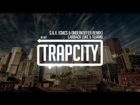 Laidback Luke & Tujamo - S.A.X. (CMC$ & Onderkoffer Remix)