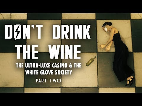 Ultra-Luxe Part 2: Don't Drink the Wine - The White Glove Society's Feast - Fallout New Vegas Lore