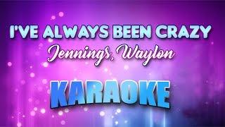 Jennings, Waylon - I've Always Been Crazy (Karaoke version with Lyrics)