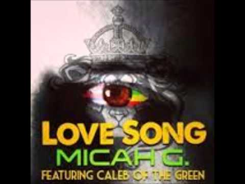 Micah G (Feat. Caleb) - Love Song