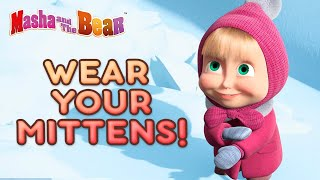 Masha and the Bear ☃️ WEAR YOUR MITTENS! 🥶 Best winter episodes collection 🎬 Cartoons for kids