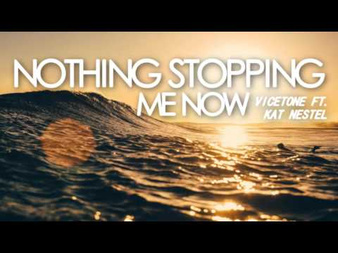 Vicetone Ft. Kat Nestel | Nothing Stopping Me Now