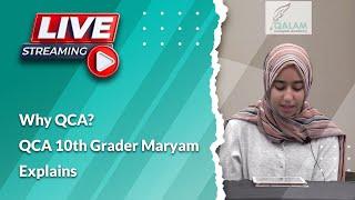 Why QCA? QCA 10th Grader Maryam Explains