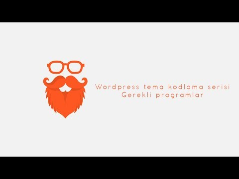 Wordpress ile tema kodlama - Gerekli programlar