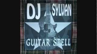 Dj Sylvan - Guitar Spell (Mix Two)