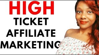 High Ticket Affiliate Marketing - What is it