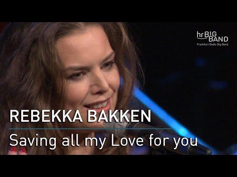 """rebekka-bakken:-""""saving-all-my-love-for-you"""""""