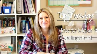 Tip Tuesday: How To Make Reading Fun