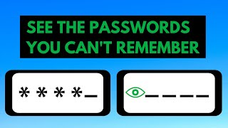 Easy way to see your password hidden behind the asterisks or dots
