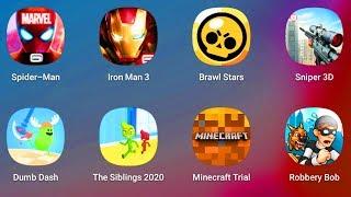 Spider Man,Iron Man,Brawl Stars,Sniper 3D,Dumb Dash,Siblings 2020,Minecraft Trial,Robbery Bob,