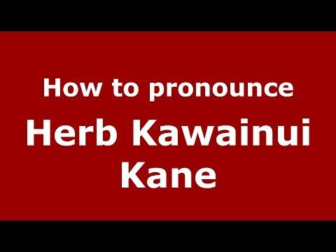How to pronounce Herb Kawainui Kane (American English/US)  - PronounceNames.com