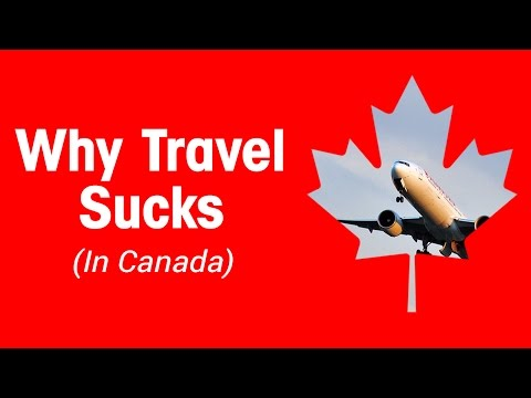 Why Travel Sucks (in Canada)