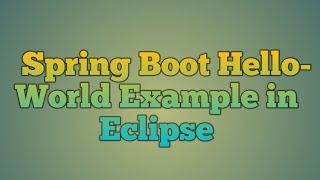 2.Printemps de Démarrage Exemple Hello World dans Eclipse