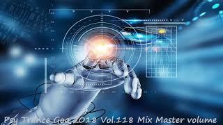 Psy Trance Goa 2018 Vol 118 Mix Master volume
