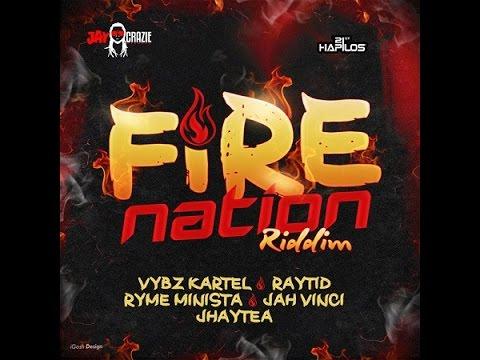FIRE NATION RIDDIM MIX FT. VYBZ KARTEL, RYME MINISTA & MORE {DJ SUPARIFIC}