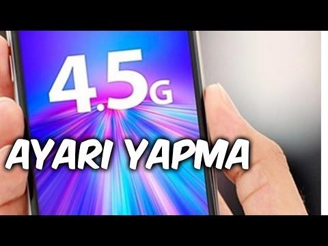 4.5G Nasıl Açılır ? 4.5 G Ayarları
