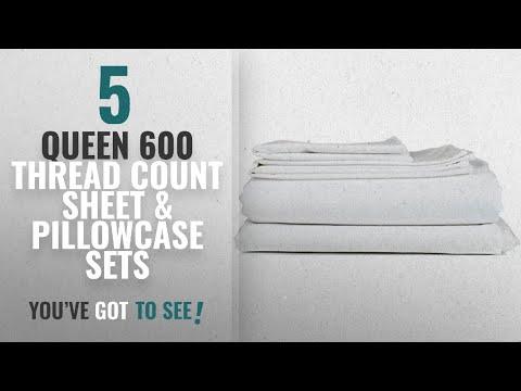 Top 10 Queen 600 Thread Count Sheet & Pillowcase Sets