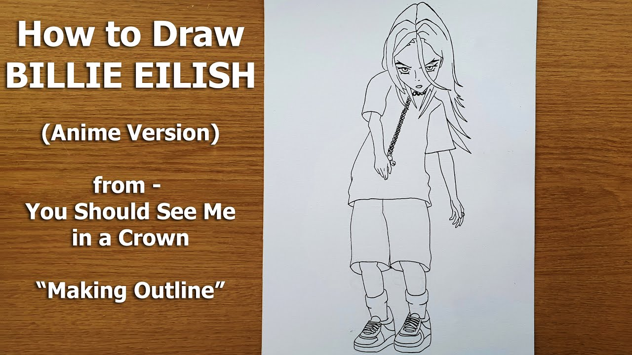 How To Draw Billie Eilish Anime You Should See Me In A Crown Part 1 Youtube