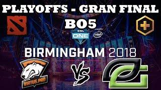 DOTA 2 EN VIVO - Virtus pro vs Optic Gaming BO5 GRAN FINAL ESL One Birmingham 2018