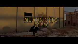 OG-BRO - MURUN CITY. ( MV)