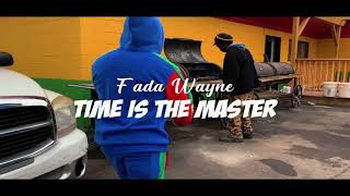 Fada Wayne  - Time Is The Master (Official Music Video)