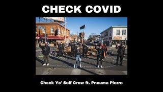 CHECK COVID | Check Yo' Self Crew | Music Video | ft. Pneuma Pierre