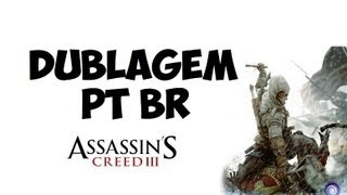 Como baixar e instalar Dublagem PTbr no Assassin's creed 3 PC