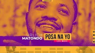 POSA NA YO - URLICH MATONDO - (TRADUCTION FRANCAISE)