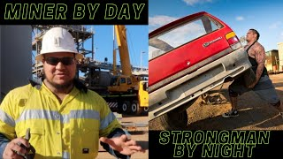 Miner by Day Strongman by Night