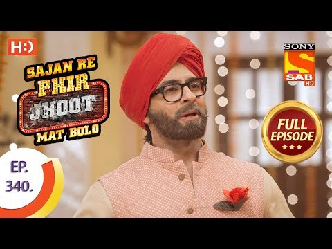 Sajan Re Phir Jhoot Mat Bolo - Ep 340 - Full Episode - 14th September, 2018