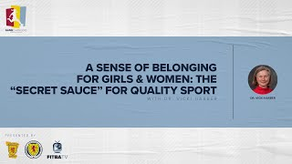 """GAME CHANGERS   A Sense of Belonging for Girls & Women: The """"Secret Sauce"""" for Quality Sport"""