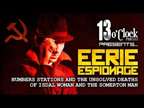 Episode 5 - Eerie Espionage: Numbers Stations, Somerton Man,