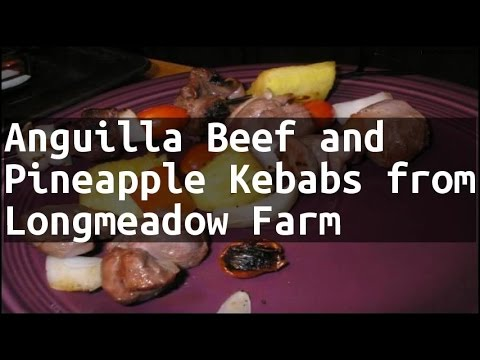 beef and pineapple kebabs  anguilla