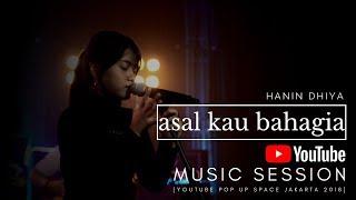 HANIN DHIYA -  Asal Kau Bahagia (Youtube Pop Up Space Jakarta) 2018