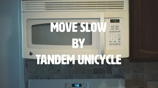 Move Slow by Tandem Unicycle [Official Music Video]