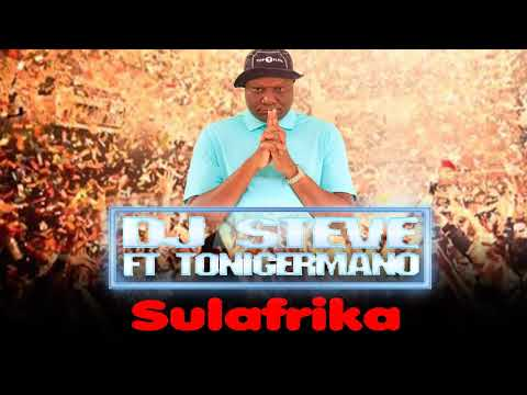 Dj Steve feat Ton!Germano - Sulafrikana