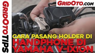 Cara Pasang Holder Handphone di Yamaha V-Ixion | How To | GridOto Tips