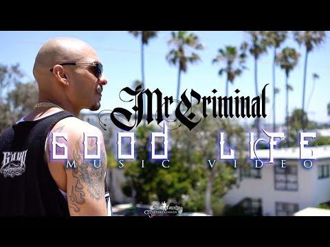 Mr. Criminal - Good Life (Official Music Video)