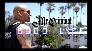 Смотреть клип Mr. Criminal - Good Life