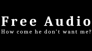 Free Audio || How come he don't want me?