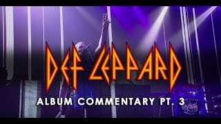 DEF LEPPARD - Album Commentary 2016 (Part 3)