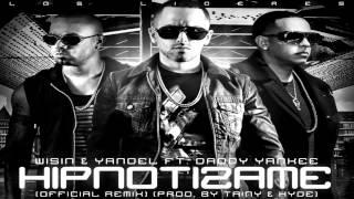 Wisin & Yandel Ft. Daddy Yankee - Hipnotizame (Remix)