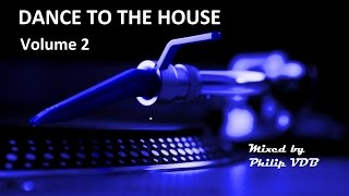 Dance to the House vol.2 -  Retro House, Techno, Trance, ...