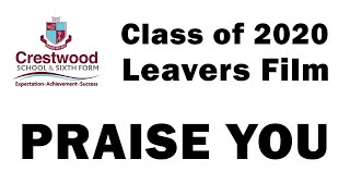 Crestwood School 2020 Leavers  Praise You