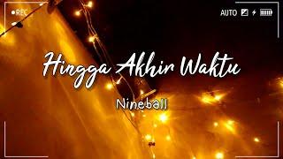 Hingga Akhir Waktu - Nineball    Cover by Anggi Dnps (Video Lirik)