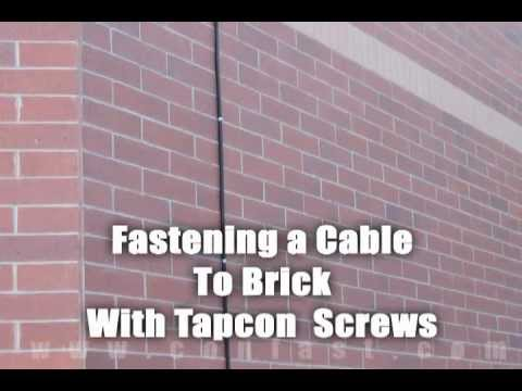 Tapcon Masonry Screws For Fastening A Cable To Brick Youtube