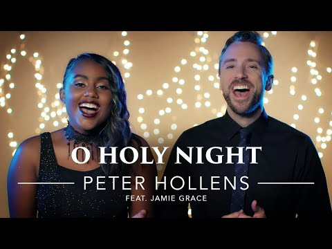 O Holy Night - Peter Hollens feat. Jamie Grace