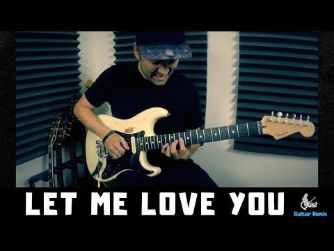 Let Me Love You - DJ Snake ft. Justin Bieber   QUIST GUITAR REMIX
