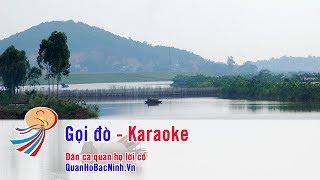 Gọi đò - Quan họ Bắc Ninh - Karaoke beat chuẩn